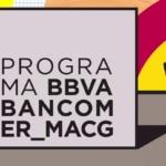 Sexta edición del programa BBVA Bancomer MACG