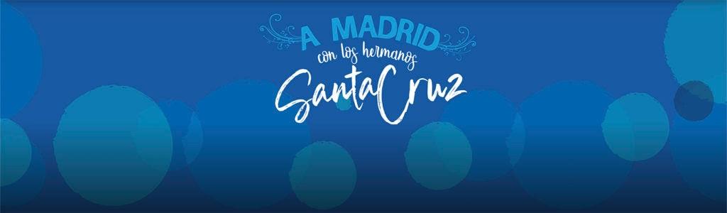 A Madrid con los hermanos Santa Cruz - fase final